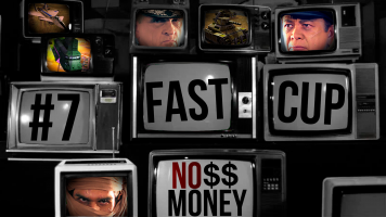 FAST CUP #7 - No Money