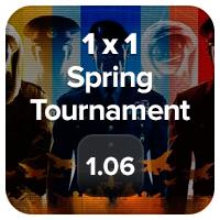 1x1 Spring Tournament on 1.06
