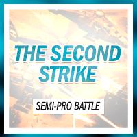 The Second Strike Semi-Pro Battle